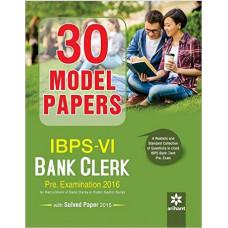 30 Model Papers IBPS 6 Bank Clerk Preliminary Examination 2016 (English Medium)