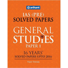 IAS Prelims 16 Years Solved Papers Upto 2016 General Studies Paper 1