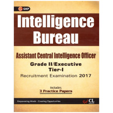 Intelligence Bureau (IB) Assistant Central Intelligence Officer (ACIO) Grade II/Executive Tier 1 Exam 2017 - ENGLISH MEDIUM - GK Publications